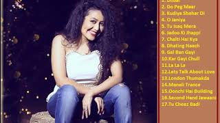 Neha Kakkar Latest Songs 2018 | Jukebox | Top and Best songs of Neha Kakkar