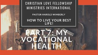How To Live Your Best Life | Part 7: My Vocational Health