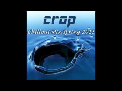 Crop - Chillout Set Spring 2015