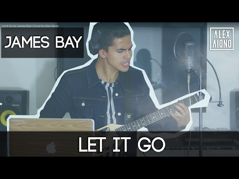 Let It Go by James Bay | Cover by Alex Aiono
