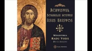 Acatistul Domnului Nostru Iisus Hristos - Manastirea Radu Voda