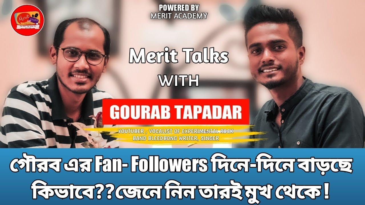 গৌরব এর Fan- Followers দিনে-দিনে বাড়ছে কিভাবে??জেনে নিন তারই মুখ থেকে ! | Gourab Tapadar