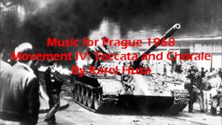 Music for Prague 1968 Movements III & IV: Interlude & Toccata and Chorale By Karel Husa