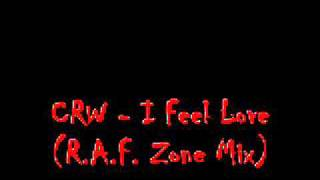 CRW - I Feel Love (R.A.F. Zone Mix)