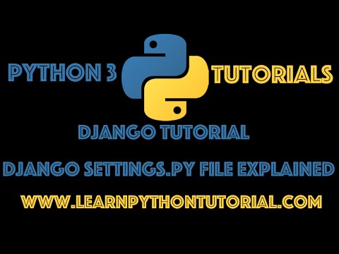 Django Tutorial: Django Settings.py File Explained