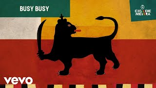 Cidade Negra - Busy Busy (Pseudo)