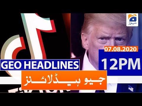 Geo Headlines 12 PM   7th August 2020