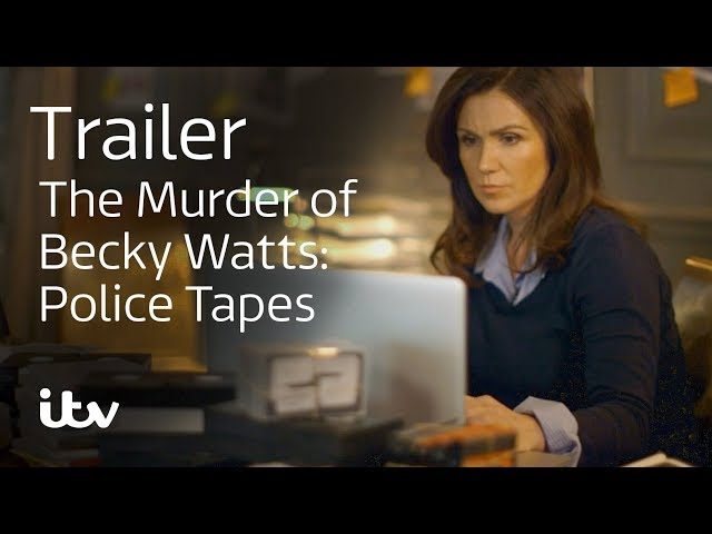 The Murder of Becky Watts: The Police Tapes - Everything you need to
