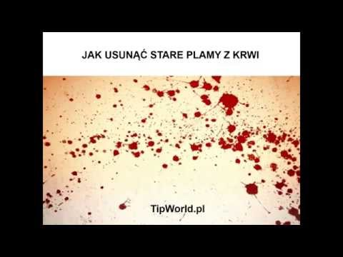 Jak Usunąć Plamy Z Krwi Youtube