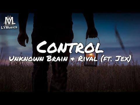 unknown-brain-x-rival---control-(ft.-jex)-(lyrics)