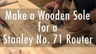 Make A Wooden Sole For A Cordless Router Stanley No 71 Jigs 3
