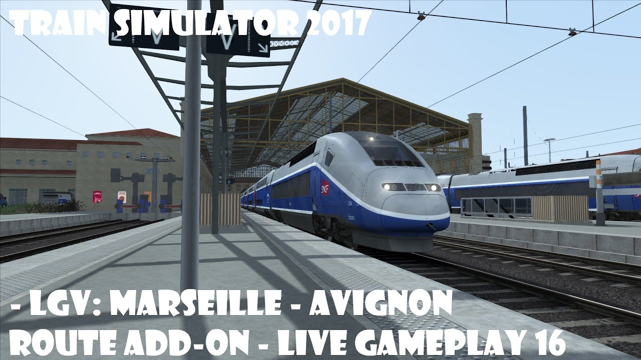 train simulator 2017 lgv marseille avignon route add on live gameplay 16 youtube. Black Bedroom Furniture Sets. Home Design Ideas