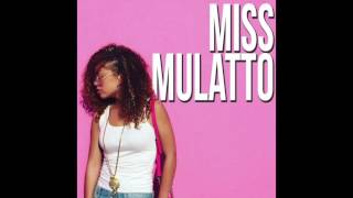 "Miss Mulatto - ""Who Is You"" OFFICIAL VERSION"