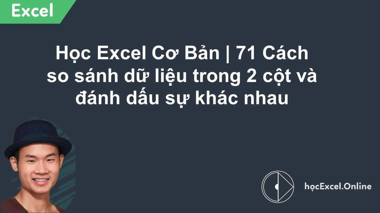 Học Excel Cơ Bản | 71 Cách so sánh dữ liệu trong 2 cột và đánh dấu sự khác nhau