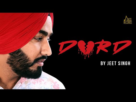 DARD | (Full HD) | Jeet Singh Ft.Vjazzz|  New Punjabi Songs 2018 | Latest Punjabi Songs 2018