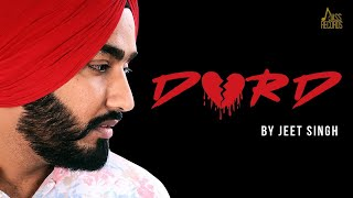 DARD | (Full HD) | Jeet Singh Ft.Vjazzz|  New Punjabi Songs 2018 | Latest Punjabi Songs 2018