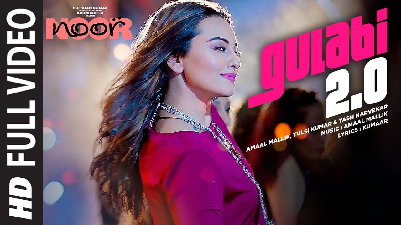 Download Noor : Gulabi 2.0 Full Video Song | Sonakshi Sinha | Amaal Mallik,Tulsi Kumar, Yash Narvekar