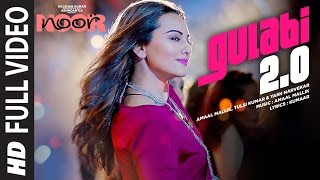 Gulabi 2.0 (Full Video Song) | Noor (2017)
