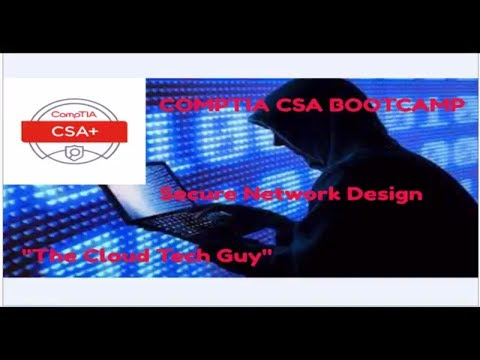 CompTIA Cyber Security Analyst CSA (CSO-001)  Secure Network Design