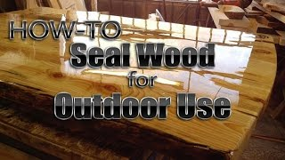 How-to Seal Wood for Outdoor Use