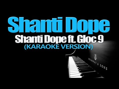 SHANTI DOPE - ShantiDope ft. Gloc 9 (KARAOKE VERSION)