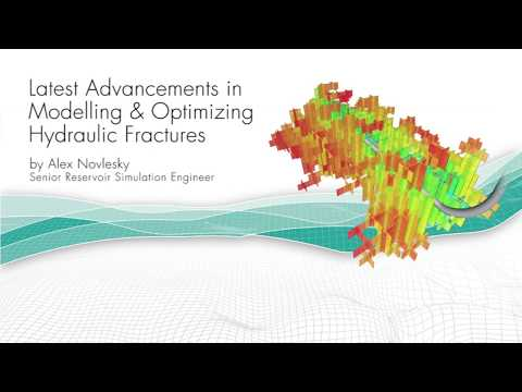 CMG Webinar: Advancements In Modelling & Optimizing Hydraulic Fractures