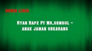 Ryan Rapz Ft Mr.Gembul - Anak Jaman Sekarang (Lirik)