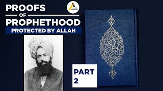 Proofs of Prophethood : Hazrat Mirza Ghulam Ahmad (as) Protected by Allah