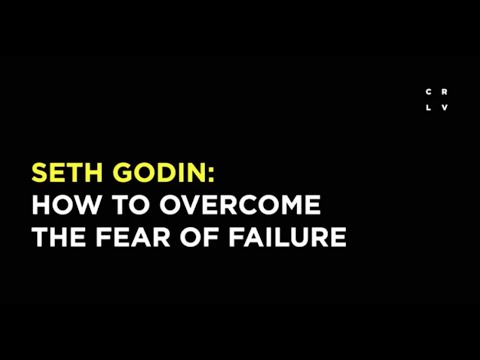 Seth Godin: How to Overcome the Fear of Failure