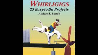Home Book Review: Action Whirligigs: 25 Easy-to-do Projects (dover Woodworking) By Anders S. Lunde