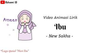 Gambar cover Ibu - New Sakha🎵[Lirik Animasi]