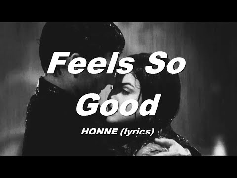HONNE -  Feels So Good lyrics