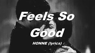HONNE -  Feels So Good lyrics