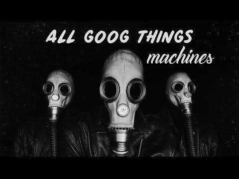 All Good Things - Machines (Full Album) [2017]