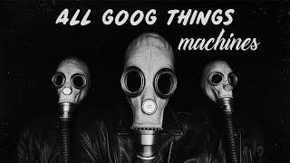 all-good-things---machines-full-album-2017