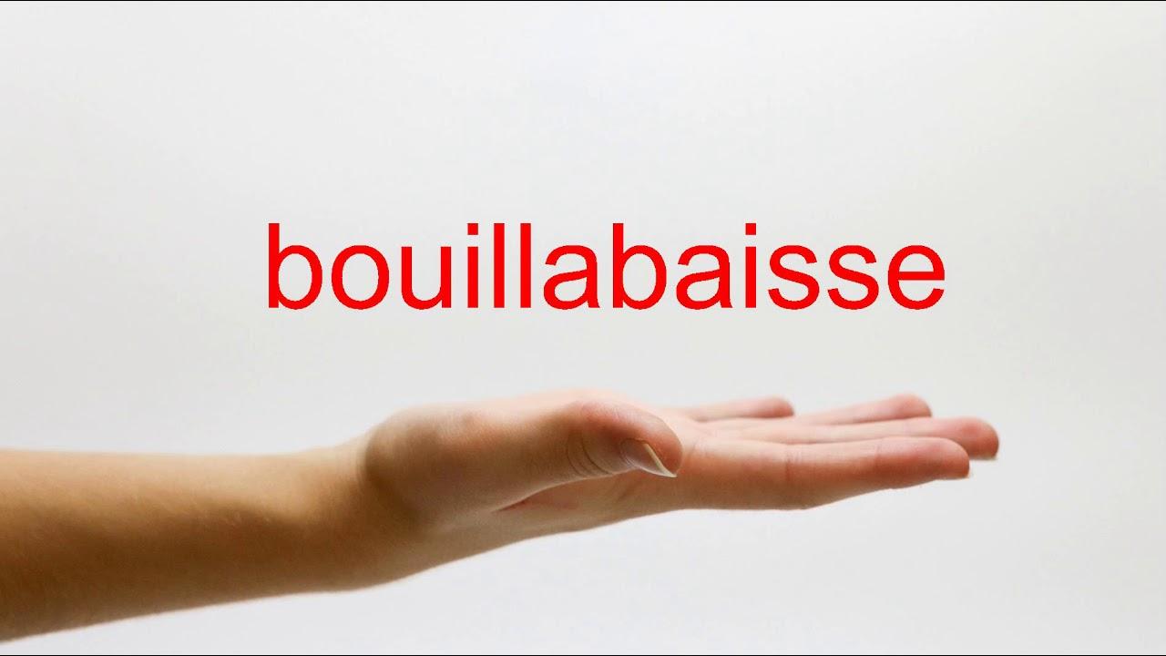 bouillabaisse pronunciation
