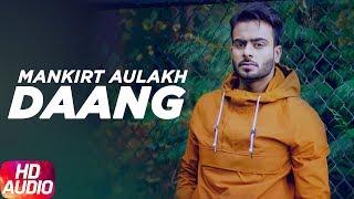 Daang | Audio Song | Mankirt Aulakh | MixSingh | Deep Kahlon | Sukh Sanghera | Speed Records