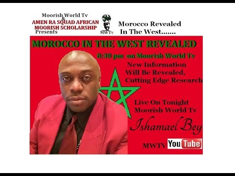 Ishmael Bey Presents MOROCCO IN THE WEST REVEALED