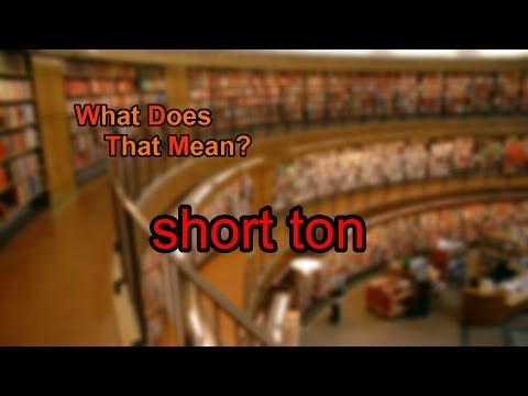 What does short ton mean?