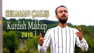 Selman Çalış  kurdish Mashup ( 2019 )