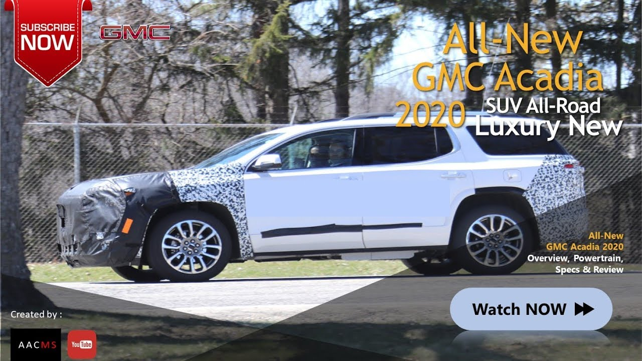 2020 GMC Acadia: Mid-update, News, Release >> The 2020 Gmc Acadia All New Suv So Cool Elegant Luxury New Car