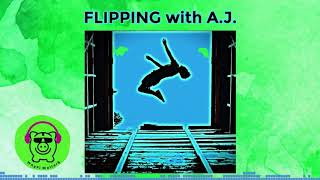 The Art of Flipping with A.J
