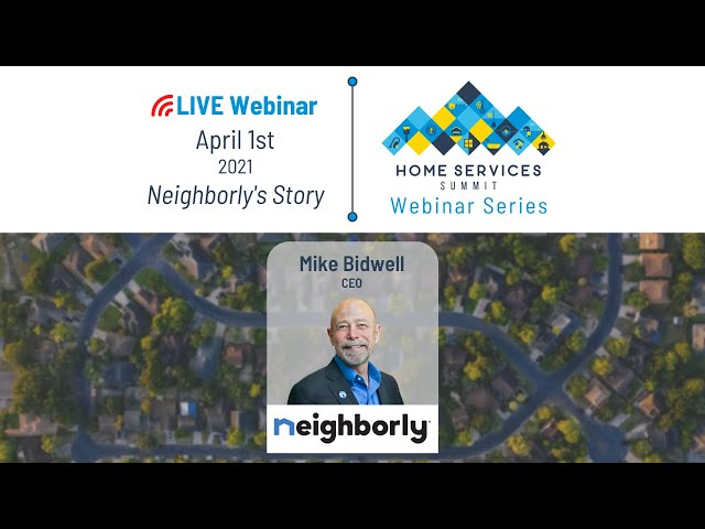 Mike Bidwell Discusses The Past, Present and Future of Neighborly - Webinar Ep. 5