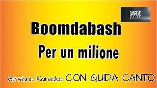 Boomdabash - per un milione - con guida Canto (Versione Karaoke Academy Italia)