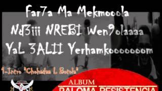 Paloma Resistencia V2 : 1 - Intro '' Chouhadaa Lbotola ''