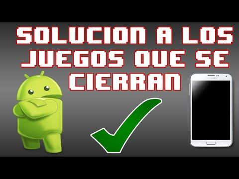 Solución de que se cierran los Juegos en Android [Cualquiera]