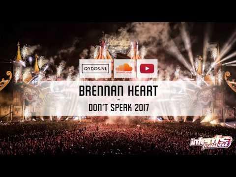 Brennan Heart - Don't Speak 2017