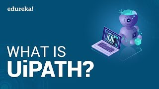 What is UiPath?   UiPath in 2020   UiPath Tutorial For Beginners   UiPath Training   Edureka