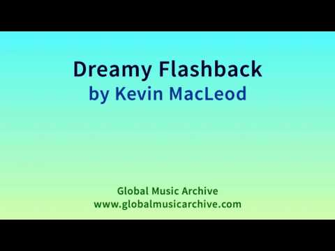 Dreamy Flashback   by Kevin MacLeod 1 HOUR