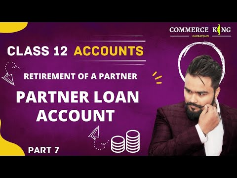 #38, class 12 accounts (retirement: partners loan/executor Account), chapter 5 retirement and death
